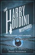 Harry Houdini Mysteries The Floating Lady Murder