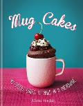 Mug Cakes: 40 Speedy Cakes to Make in a Microwave