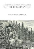 A Cultural History of Gardens in the Renaissance