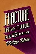 Fracture Life & Culture in the West 1918 1938