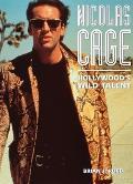 Nicolas Cage Hollywoods Wild Talent