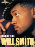 Will Smith: King of Cool