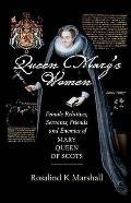 Queen Marys Women Female Relatives Serva