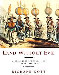 Land Without Evil Utopian Journeys Across the South American Watershed