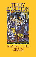 Against the Grain: Essays 1975-1985