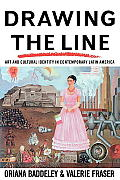 Drawing the Line Art & Cultural Identity in Contemporary Latin America