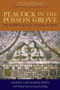 Peacock in the Poison Grove Two Buddhist Texts on Training the Mind