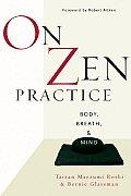 On Zen Practice Body Breath Mind