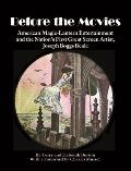 Before the Movies: American Magic-Lantern Entertainment and the Nation's First Great Screen Artist, Joseph Boggs Beale