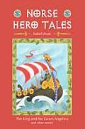 Norse Hero Tales The King & the Green Angelica & Other Stories