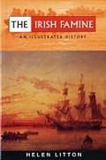 Irish Famine An Illustrated History