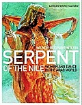 Serpent of the Nile Women & Dance in the Arab World