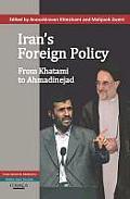 Irans Foreign Policy From Khatami to Ahmadinejad