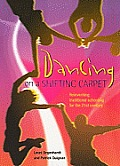 Dancing on a Shifting Carpet - Reinventing Traditional Schooling for the 21st Century