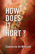 How Does It Hurt?