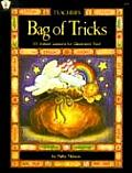 Teachers Bag of Tricks 101 Instant Lessons for Classroom Fun