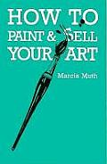 How To Paint & Sell Your Art