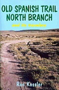 Old Spanish Trail North Branch: Stories of the Exploration of the American Southwest