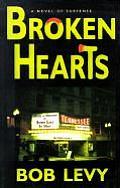 Broken Hearts A Novel Of Suspense