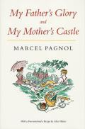 My Fathers Glory & My Mothers Castle Marcel Pagnols Memories of Childhood