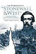Forgotten Stonewall of the West General John Stevens Bowen