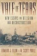 Vale of Tears New Essays on Religion & Reconstruction