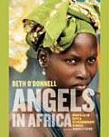 Angels in Africa: Profiles of Seven Extraordinary Women