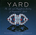 Yard: The Life and Magnificent Jewelry of Raymond C. Yard