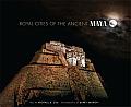 Royal Cities of Ancient Maya
