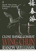 Close Range Combat Wing Chun Volume 3