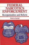 Federal Narcotics Enforcement: Reorganization and Reform