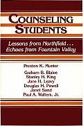 Counseling Students: Lessons from Northfield . . . Echoes from Fountain Valley