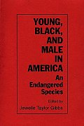 Young, Black, and Male in America: An Endangered Species