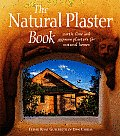 Natural Plaster Book Earth Lime & Gypsum Plasters for Natural Homes