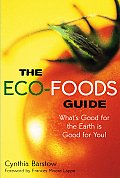 Eco Foods Guide Whats Good for the Earth Is Good for You