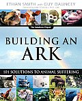 Building an Ark 101 Solutions to Animal Suffering