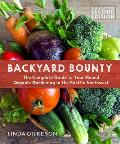 Backyard Bounty Revised & Expanded 2nd Edition The Complete Guide to Year Round gardening in the Pacific Northwest