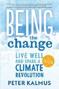 Being the Change Live Well & Spark a Climate Revolution