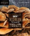 DIY Mushroom Cultivation Growing Mushrooms at Home for Food Medicine & Soil
