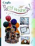 Best Wishes: Gifts for Special Occasions [With Bind-In Pattern Sheet, Full Size Patterns & Charts]