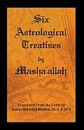 Six Astrological Treatises by Masha'allah