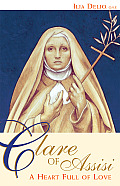 Clare Of Assisi A Heart Full Of Love