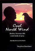 Cool North Wind Morley Nelsons Life with Birds of Prey