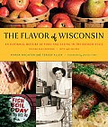 Flavor of Wisconsin An Informal History of Food & Eating in the Badger State