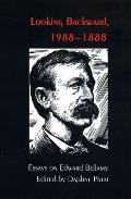 Looking Backward, 1988-1888: Essays on Edward Bellamy