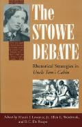 The Stowe Debate: Rhetorical Strategies in Uncle Tom's Cabin