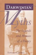Darwinian Myths The Legends & Misuses of a Theory