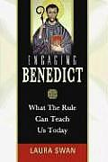 Engaging Benedict What the Rule Can Teach Us Today