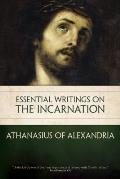 Essential Writings on the Incarnation