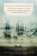 Voyage to the Northwest Coast of America, 1792: Juan Francisco de la Bodega Y Quadra and the Nootka Sound Controversy